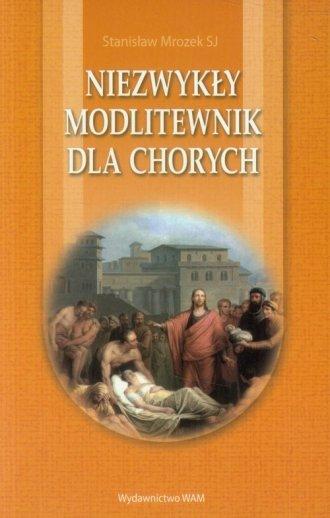 Niezwykły modlitewnik dla chorych - okładka książki