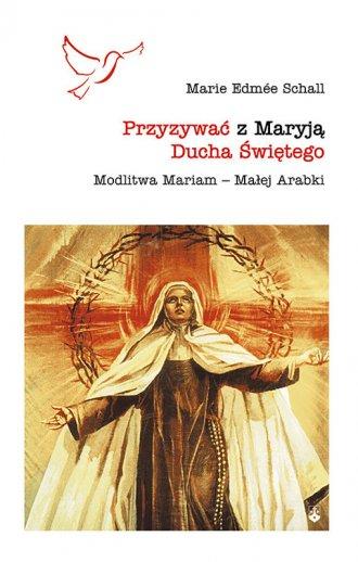 Przyzywać z Maryją Ducha Świętego. - okładka książki