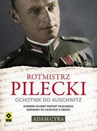 Rotmistrz Pilecki. Ochotnik do Auschwitz - okładka książki
