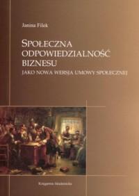 Społeczna odpowiedzialność biznesu jako nowa wersja umowy społecznej - okładka książki