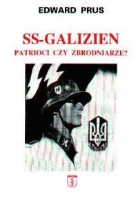 SS-Galizien. Patrioci czy zbrodniarze? - okładka książki