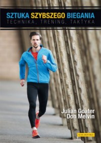 Sztuka szybszego biegania. Technika, trening, taktyka - okładka książki