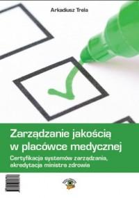 Zarządzanie jakością w placówce medycznej (+ CD) - okładka książki