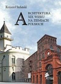 Architektura XIX wieku na ziemiach polskich - okładka książki
