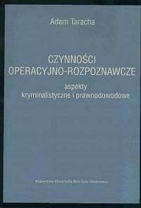 Czynności operacyjno-rozpoznawcze. Aspekty kryminalistyczne i prawnodowodowe - okładka książki