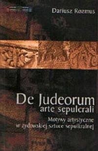 De Judeorum arte sepulchrali. Motywy artystyczne w żydowskiej sztuce sepulkralnej - okładka książki