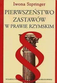 Pierwszeństwo zastawów w prawie rzymskim - okładka książki