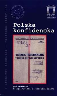 Polska konfidencka. Seria: Z archiwów bezpieki - nieznane karty PRL - okładka książki