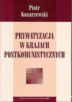 Prywatyzacja w krajach postkomunistycznych - okładka książki
