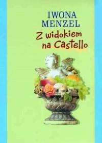 Z widokiem na Castello - okładka książki