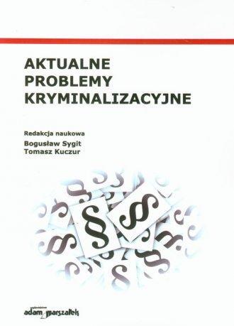 Aktualne problemy kryminalizacyjne - okładka książki
