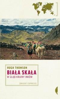 Biała Skała. W głąb krainy Inków - okładka książki
