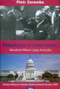 Demokracja w stanie wojny. Woodrow - okładka książki