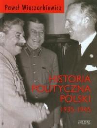 Historia polityczna Polski 1935-1945 - okładka książki