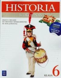 Historia wokół nas. Historia i społeczeństwo. Klasa 6. Szkoła podstawowa. Zeszyt ćwiczeń - okładka podręcznika