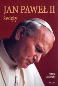 Jan Paweł II święty - okładka książki
