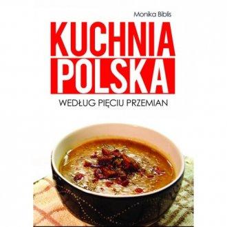 Kuchnia polska według Pięciu Przemian - okładka książki
