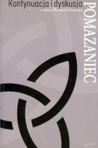 Pomazaniec. Kontynuacja i dyskusja o książce Mariana Grabowskiego - okładka książki