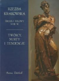 Rzeźba krakowska drugiej połowy XVIII wieku. Twórcy, nurty i tendencje - okładka książki