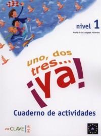 Uno dos tres? ya! 1 Ćwiczenia - okładka podręcznika