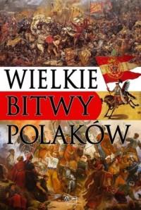Wielkie bitwy Polaków - Wydawnictwo - okładka książki