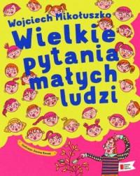 Wielkie pytania małych ludzi - okładka książki
