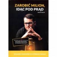Zarobić milion, idąc pod prąd - okładka książki