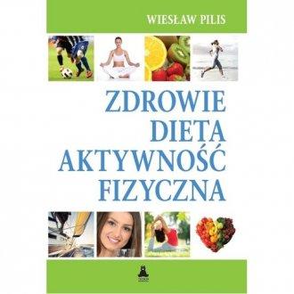 Zdrowie, dieta, aktywność fizyczna - okładka książki