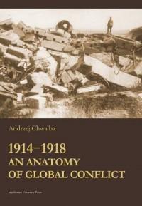 1914-1918. An Anatomy of Global Conflict - okładka książki