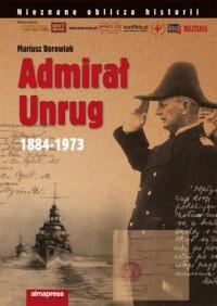 Admirał Unrug 1884-1873. Nieznane - okładka książki
