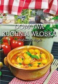 Domowa kuchnia włoska - okładka książki