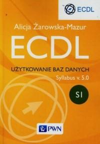 ECDL. Użytkowanie baz danych Syllabus v. 5.0. SI - okładka książki