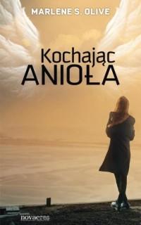 Kochając anioła - okładka książki