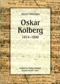 Oskar Kolberg 1814-1890 - okładka książki