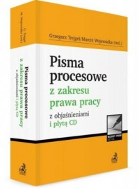 Pisma procesowe z zakresu prawa pracy z objaśnieniami (+ CD) - okładka książki