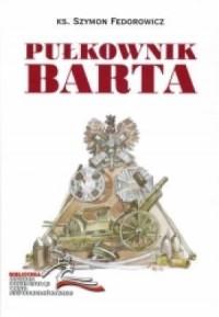 Pułkownik Barta. Patriotyczna i - okładka książki