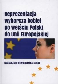 Reprezentacja wyborcza kobiet po wejściu Polski do Unii Europejskiej - okładka książki