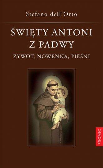 Święty Antoni z Padwy. Żywot, nowenna, - okładka książki