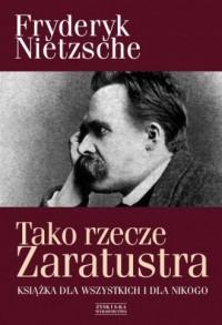 Tako rzecze Zaratustra. Książka dla wszystkich i dla nikogo - okładka książki