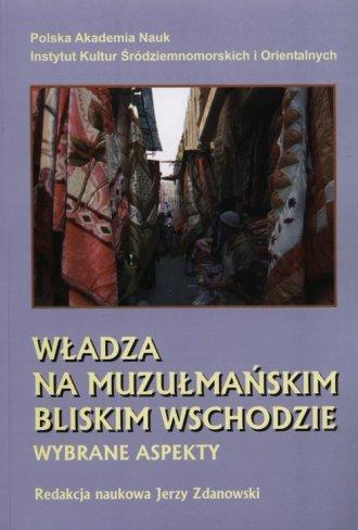 Władza na muzułmańskim Bliskim - okładka książki