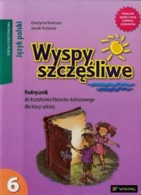 Wyspy szczęśliwe. Język polski. Klasa 6. Szkoła podstawowa. Podręcznik do kształcenia literacko-kulturowego - okładka podręcznika