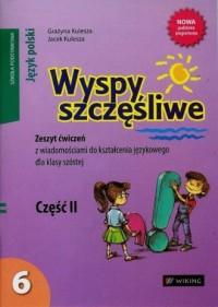 Wyspy szczęśliwe. Język polski. Klasa 6. Szkoła podstawowa. Zeszyt ćwiczeń cz. 2 - okładka podręcznika