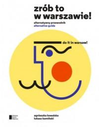 Zrób to w Warszawie! Alternatywny przewodnik - okładka książki