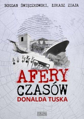 Afery czasów Donalda Tuska - okładka książki
