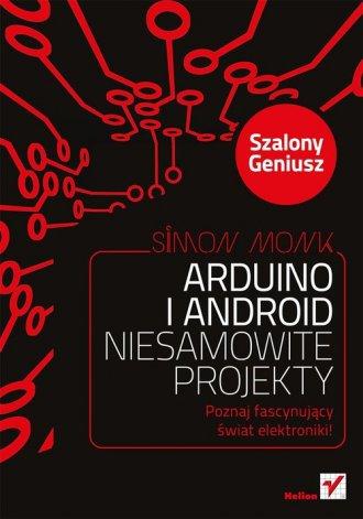 Arduino i Android. Niesamowite - okładka książki