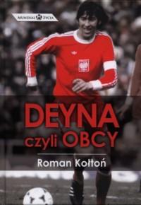 Deyna, czyli obcy. Mundial życia - okładka książki