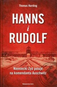 Hanns i Rudolf. Niemiecki Żyd poluje na komendanta Auschwitz - okładka książki