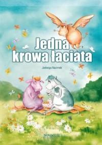Jedna krowa łaciata - okładka książki