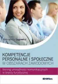 Kompetencje personalne i społeczne w obszarach zawodowych. Trening umiejętności komunikacyjnych w branży turystycznej - okładka książki