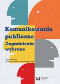 Komunikowanie publiczne. Zagadnienia wybrane - okładka książki